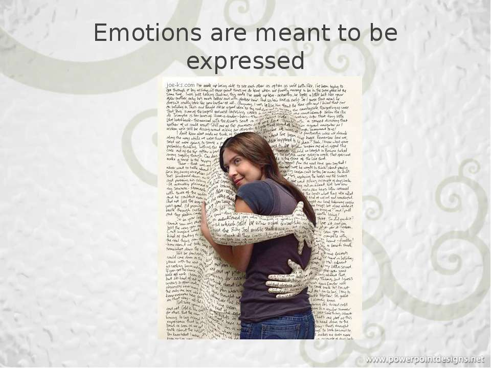 Emotions are meant to be expressed