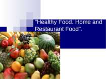Healthy Food. Home and Reastaurant Food