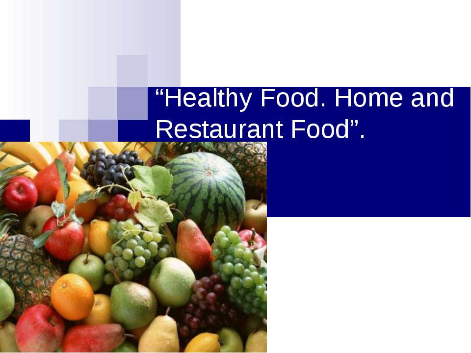 """Healthy Food. Home and Restaurant Food""."
