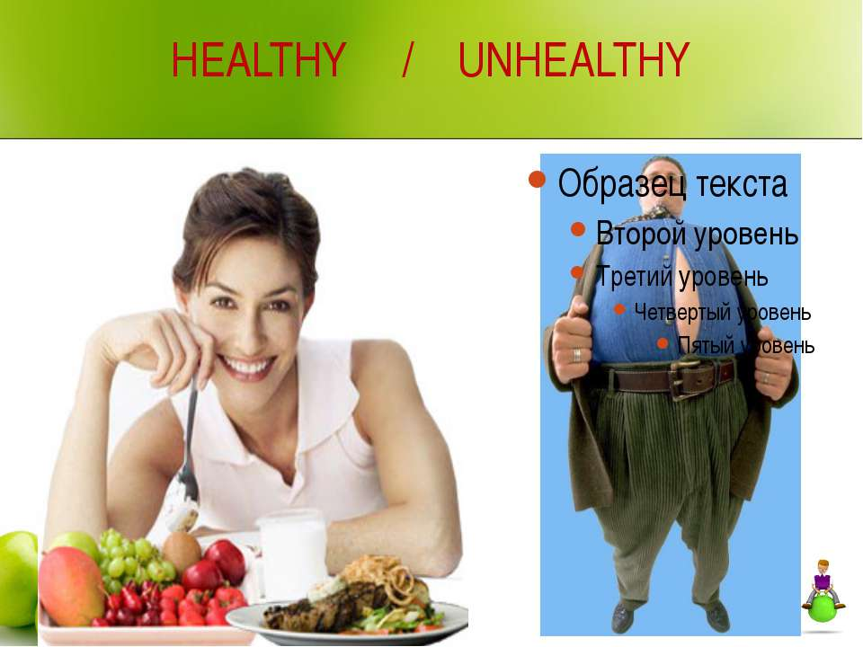 HEALTHY / UNHEALTHY