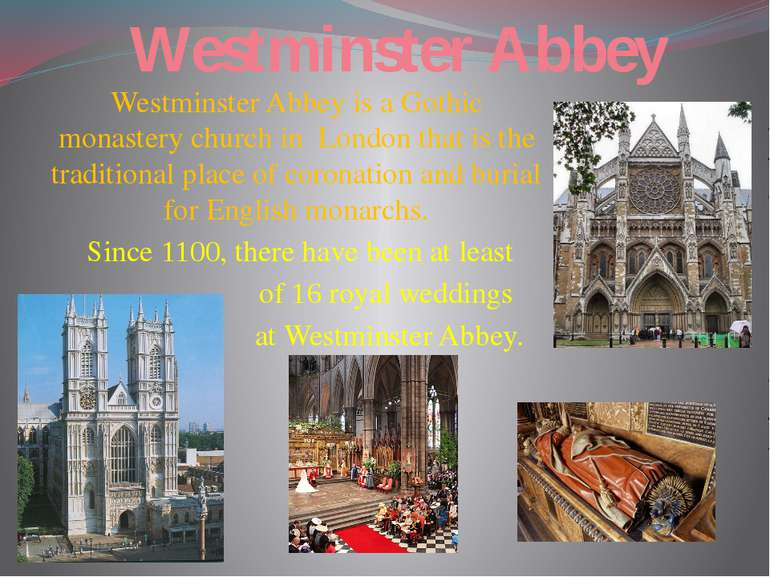 Westminster Abbey Westminster Abbey is a Gothic monastery church in London th...
