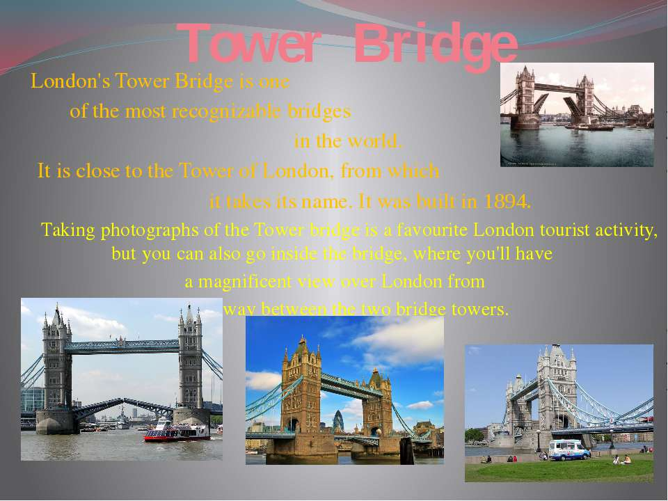 Tower Bridge London's Tower Bridge is one of the most recognizable bridges in...