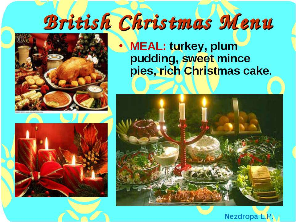 British Christmas Menu MEAL: turkey, plum pudding, sweet mince pies, rich Chr...