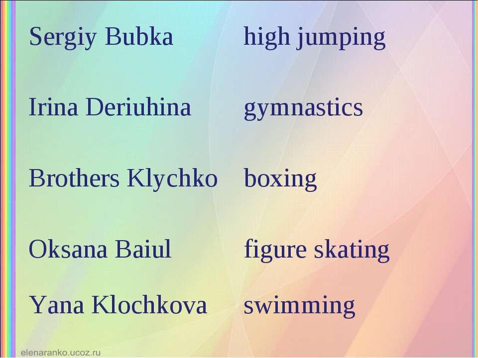 Sergiy Bubka high jumping Irina Deriuhina gymnastics Brothers Klychko boxing ...