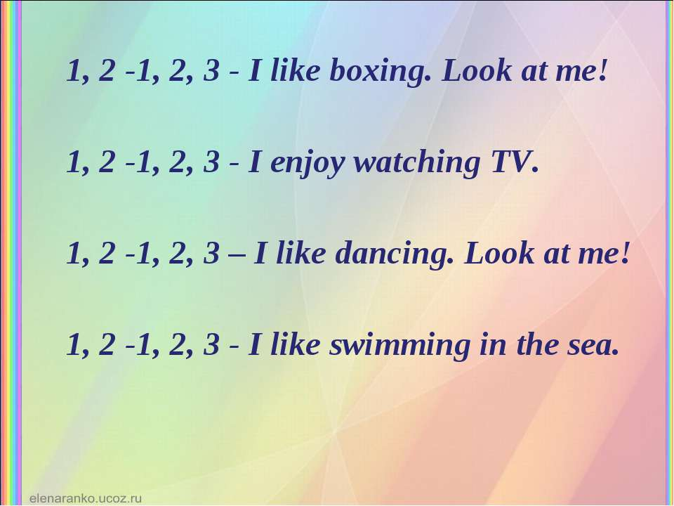 1, 2 -1, 2, 3 - I like boxing. Look at me! 1, 2 -1, 2, 3 - I enjoy watching T...