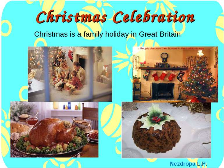 Christmas Сelebration Christmas is a family holiday in Great Britain Nezdropa...