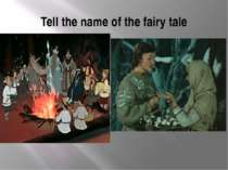 Tell the name of the fairy tale
