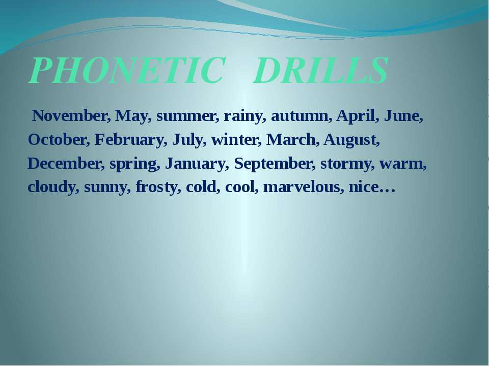 PHONETIC DRILLS November, May, summer, rainy, autumn, April, June, October, F...