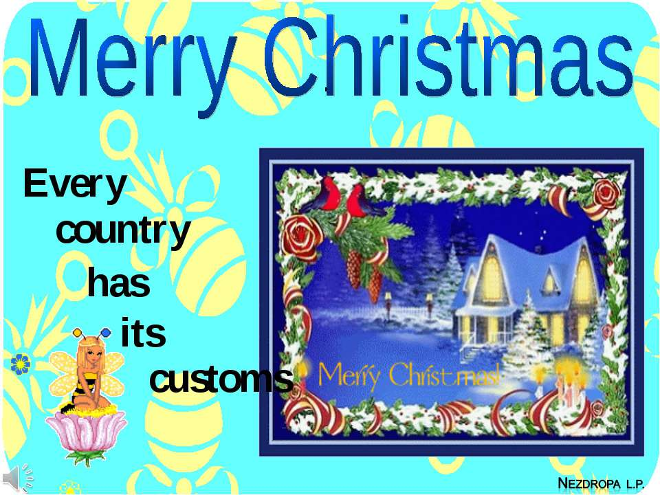 . Every customs country has its