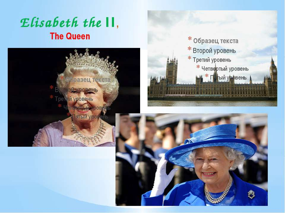 Elisabeth the II, The Queen