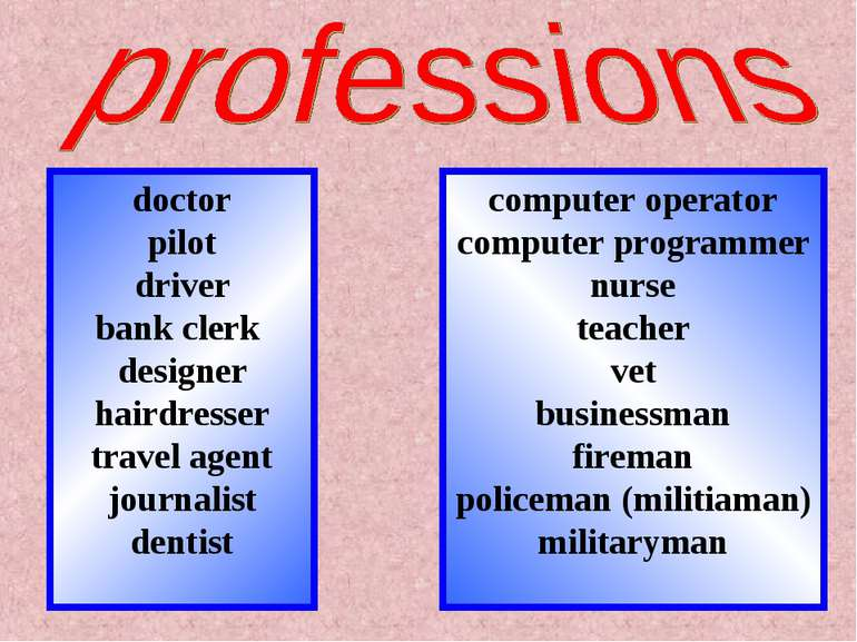 doctor pilot driver bank clerk designer hairdresser travel agent journalist d...
