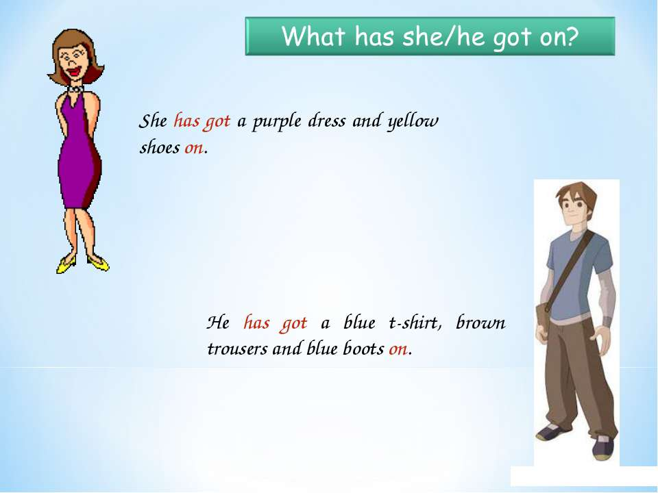 She has got a purple dress and yellow shoes on. He has got a blue t-shirt, br...