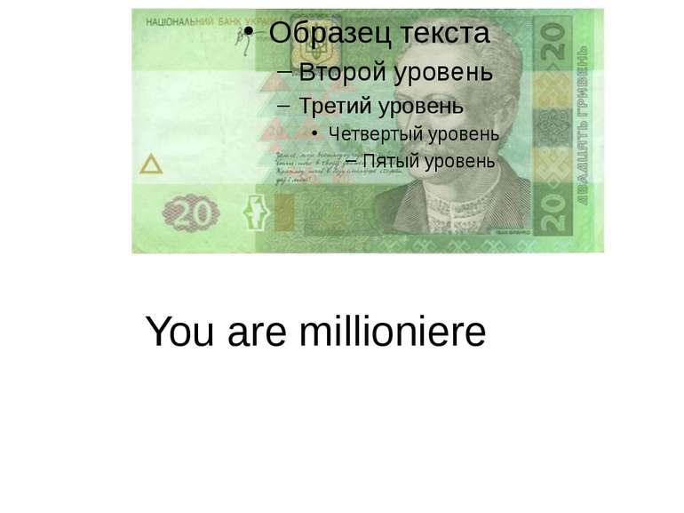 You are millioniere