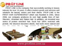 PROF-LINE is the company that successfully working in beauty industry for ove...