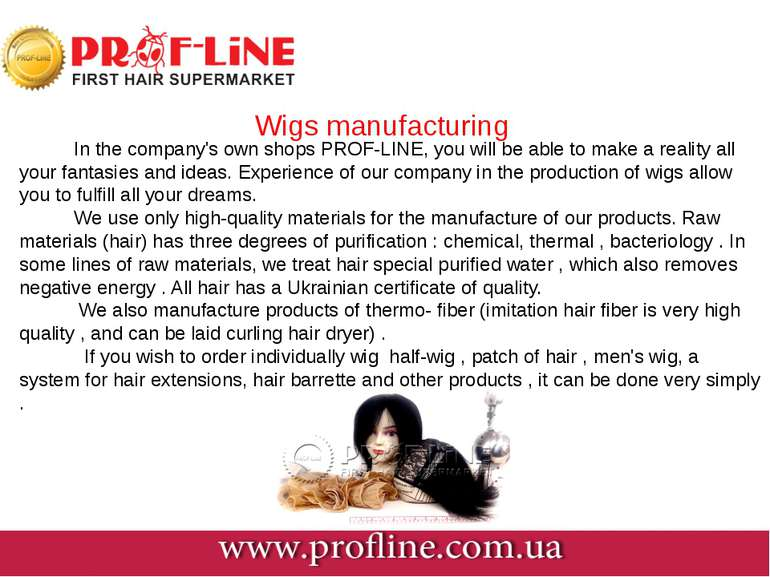 Wigs manufacturing In the company's own shops PROF-LINE, you will be able to ...