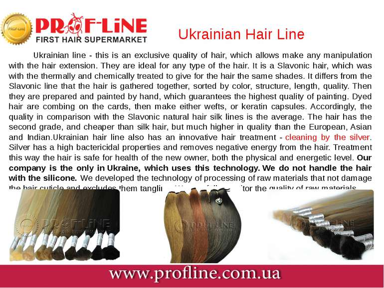 Ukrainian Hair Line Ukrainian line - this is an exclusive quality of ha...