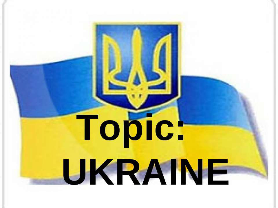 Topic: UKRAINE