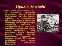 Прихід до влади Після того як 25 лютого 1932 до Німеччини приєднався Брауншве...