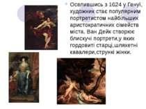 Оселившись з 1624 у Генуї, художник стає популярним портретистом найбільших а...