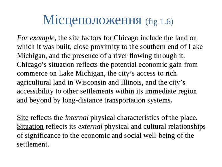 For example, the site factors for Chicago include the land on which it was bu...