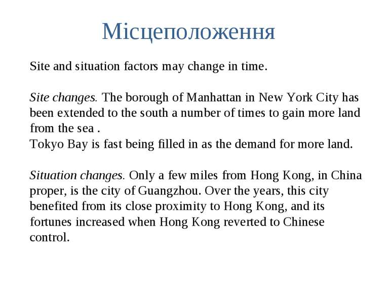 Site and situation factors may change in time. Site changes. The borough of M...