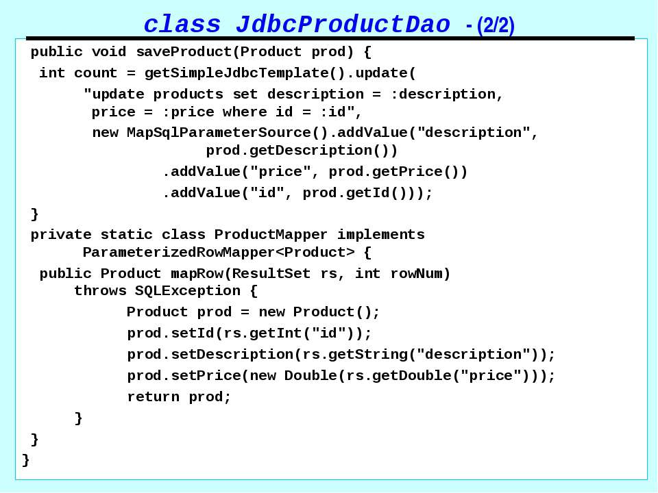 class JdbcProductDao - (2/2) public void saveProduct(Product prod) { int coun...
