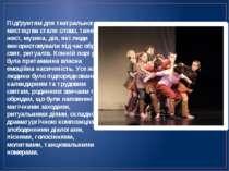 Підґрунтям для театрального мистецтва стали слово, танець, жест, музика, дія,...