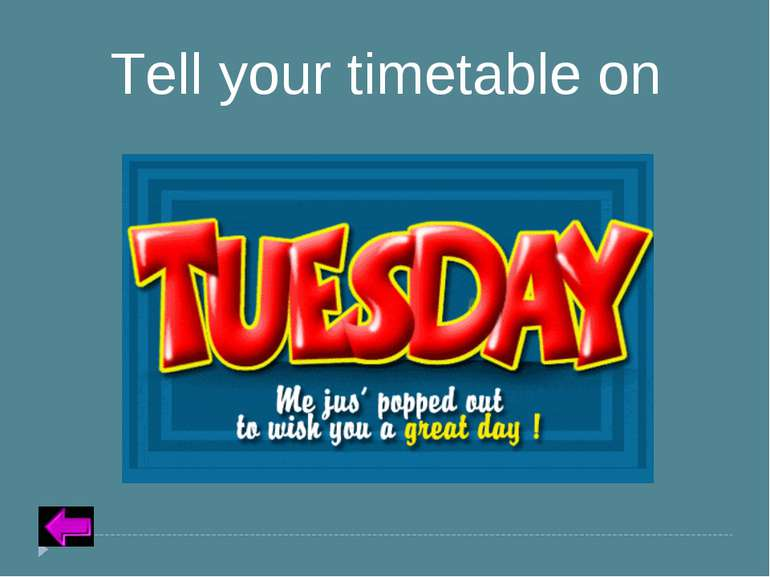 Insert Text for Question Category 3 – 20 points Tell your timetable on