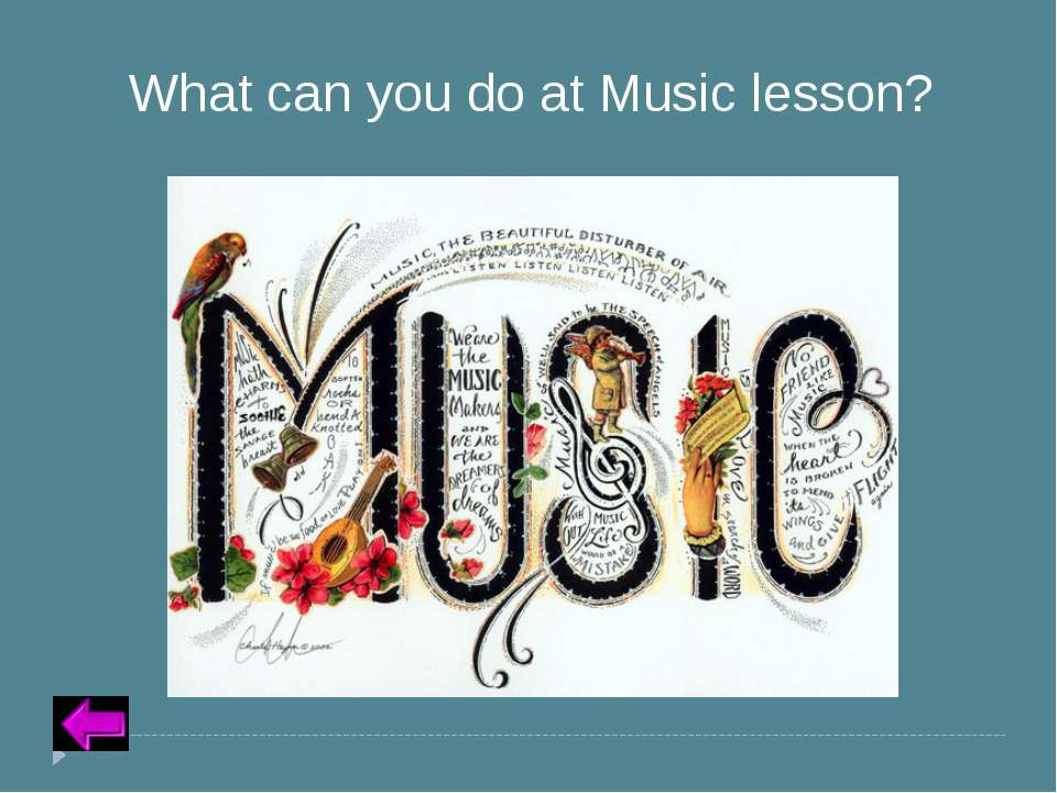 Insert Text for Question Category 2 – 30 points What can you do at Music lesson?