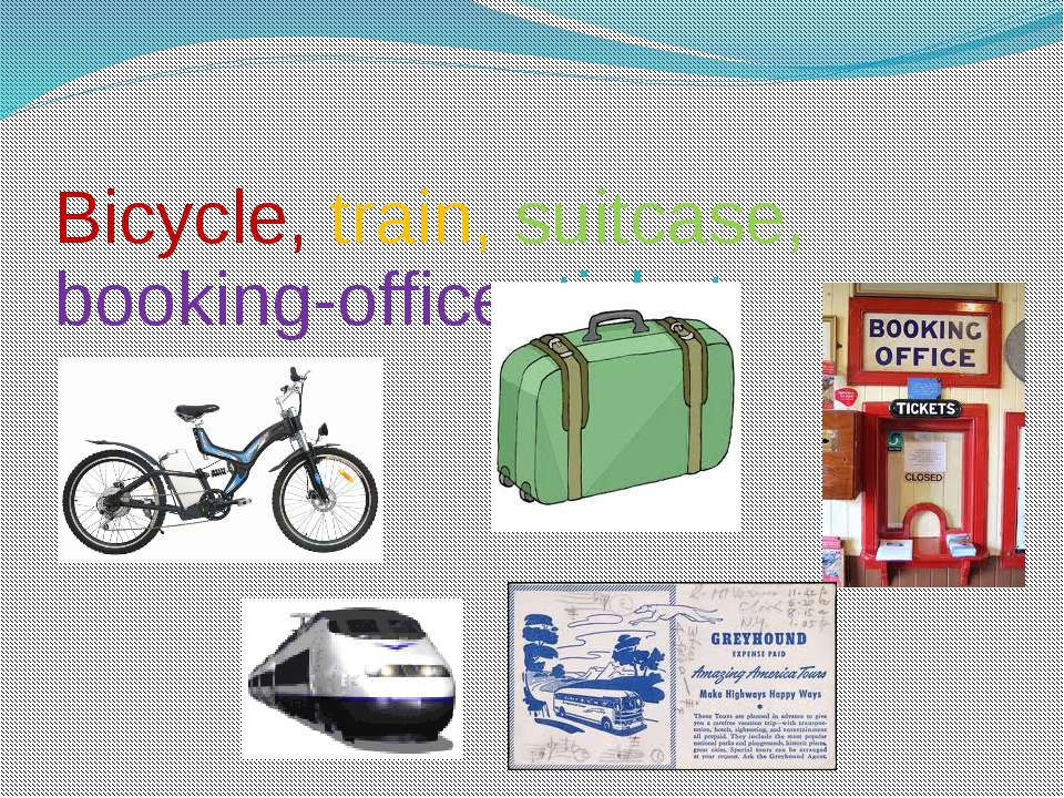 Bicycle, train, suitcase, booking-office, ticket