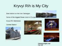 Kryvyi Rih is My City Boat station on the river Saksagan Some of the biggest ...