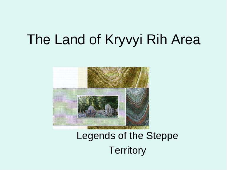 The Land of Kryvyi Rih Area Legends of the Steppe Territory
