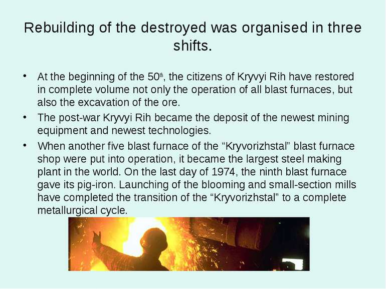 Rebuilding of the destroyed was organised in three shifts. At the beginning o...