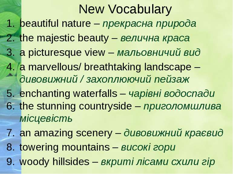 New Vocabulary beautiful nature – прекрасна природа the majestic beauty – вел...