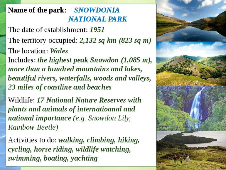 Name of the park: SNOWDONIA NATIONAL PARK The date of establishment: 1951 The...