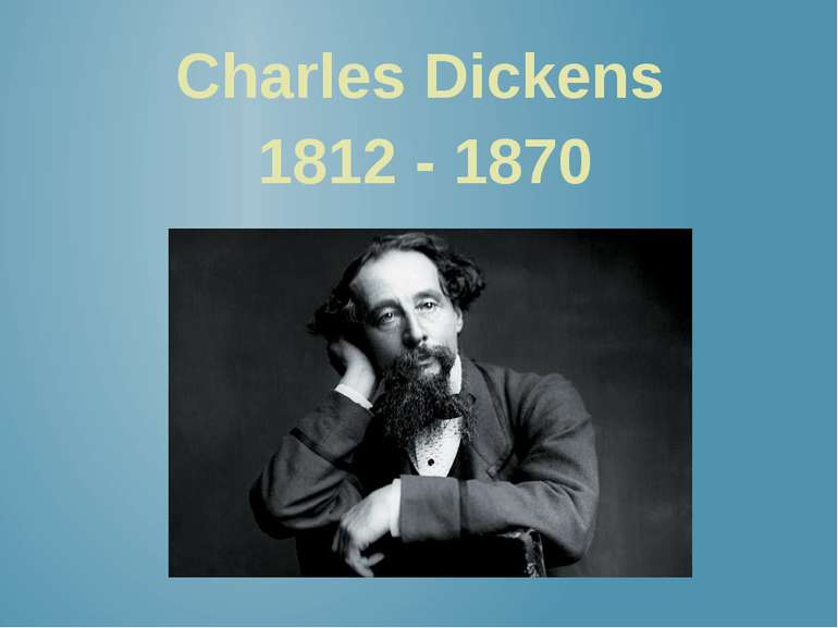 Charles Dickens 1812 - 1870