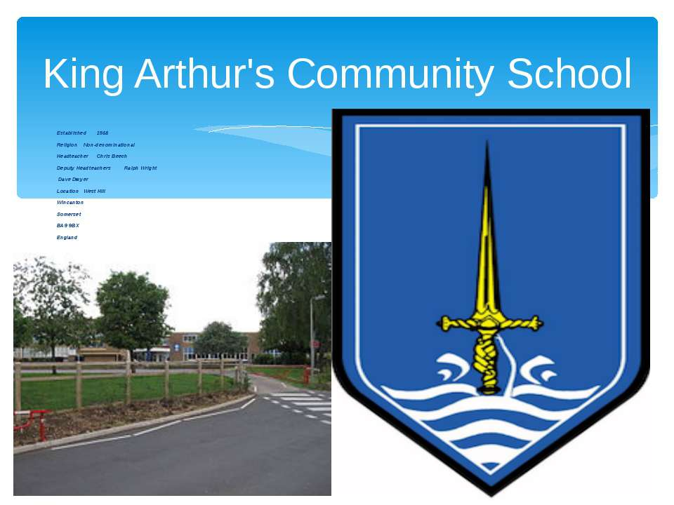 King Arthur's Community School Established 1958 Religion Non-denominational H...