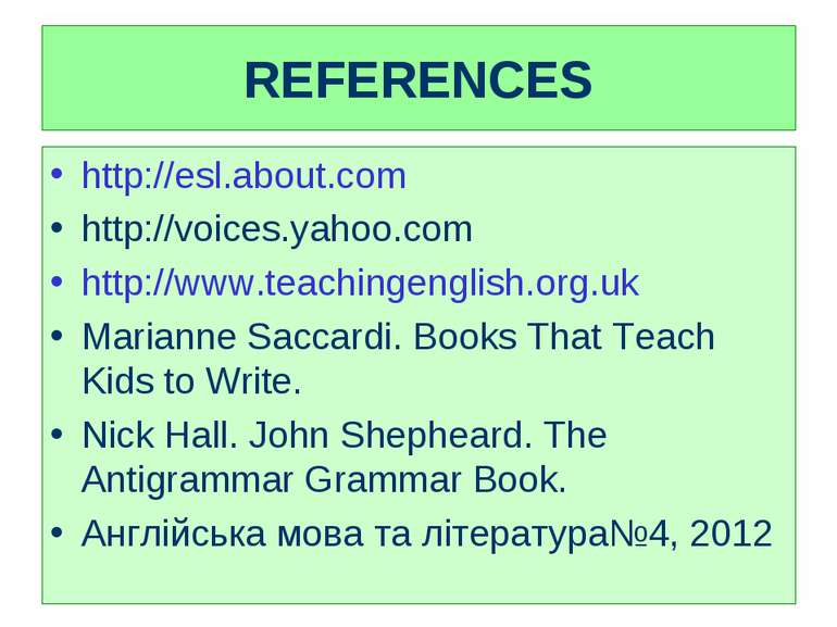 REFERENCES http://esl.about.com http://voices.yahoo.com http://www.teachingen...
