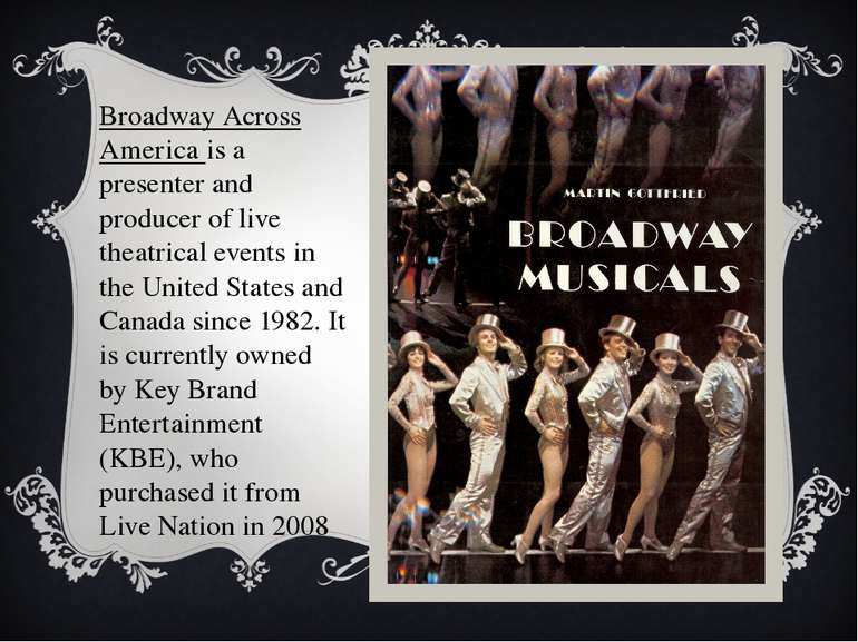 Broadway Across America is a presenter and producer of live theatrical events...