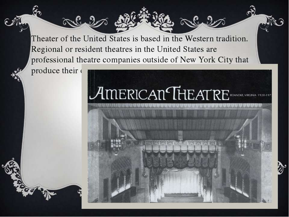 Theater of the United States is based in the Western tradition. Regional or r...