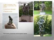 Пам'ятники улюбленим літературним героям 1. Двом хлопчикам: Тому Сойєру та Ге...