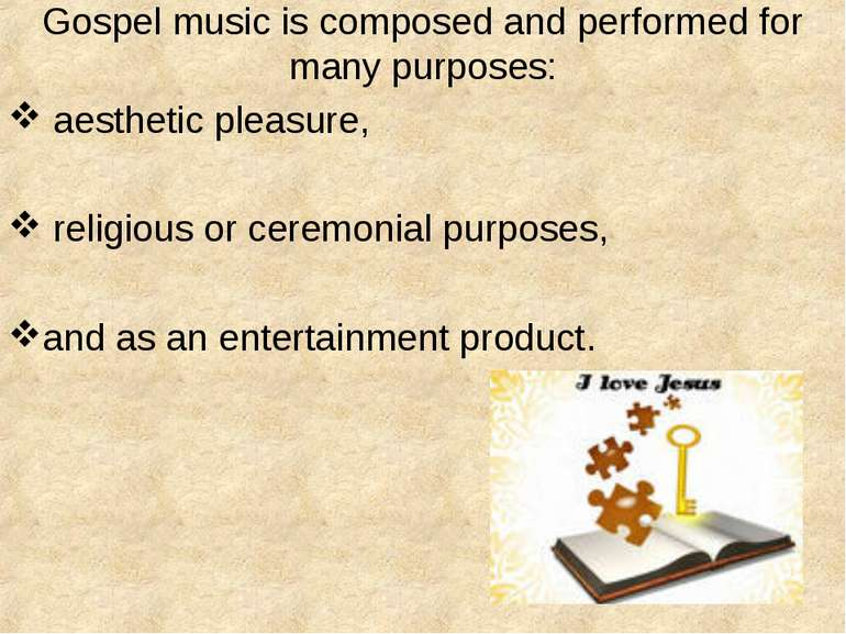 Gospel music is composed and performed for many purposes: aesthetic pleasure,...