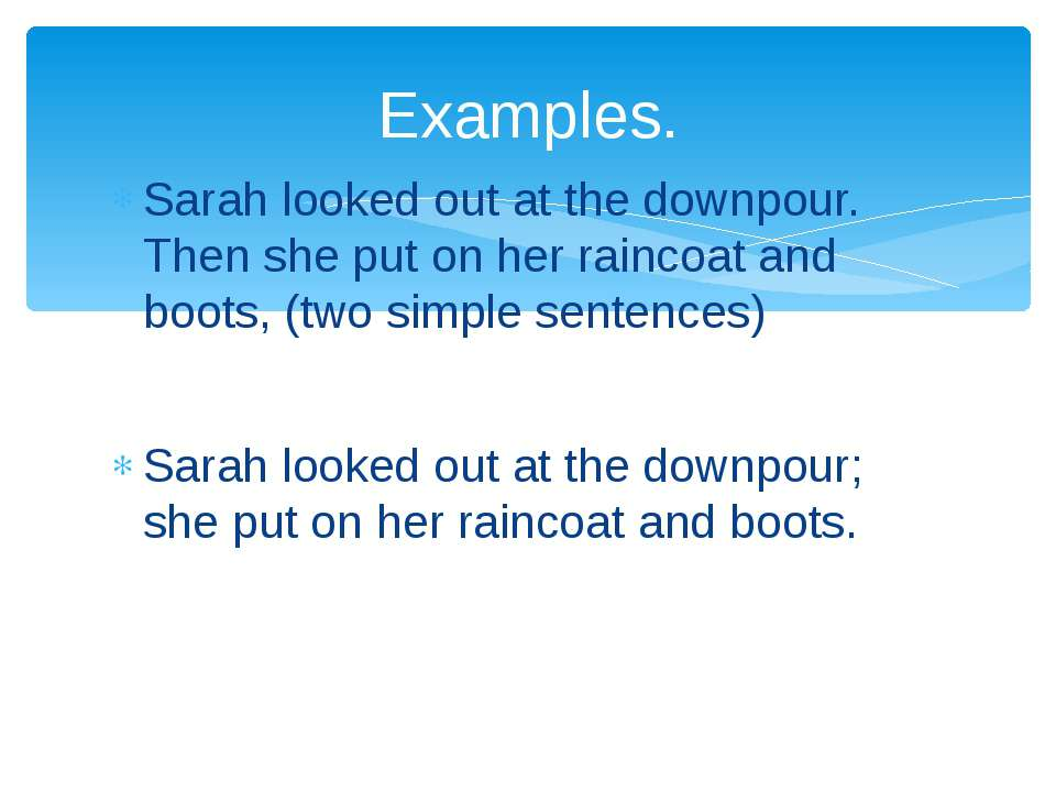 Sarah looked out at the downpour. Then she put on her raincoat and boots, (tw...