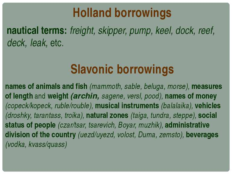 Holland borrowings nautical terms: freight, skipper, pump, keel, dock, reef, ...