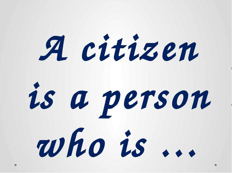 A citizen is a person who is …