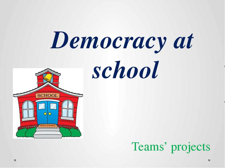 Democracy at school Teams' projects
