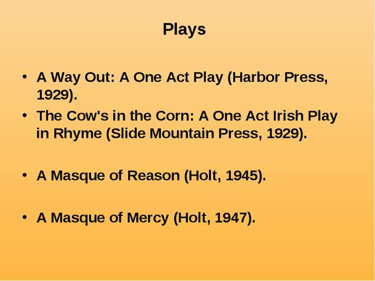 Plays A Way Out: A One Act Play (Harbor Press, 1929). The Cow's in the Corn: ...