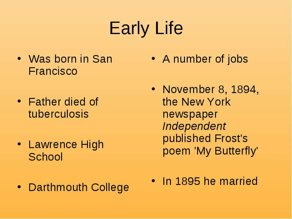 Early Life Was born in San Francisco Father died of tuberculosis Lawrence Hig...