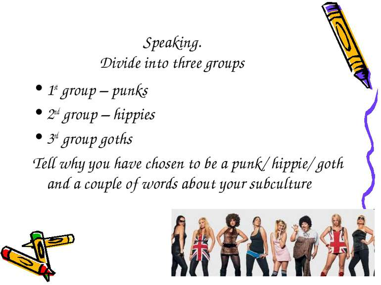Speaking. Divide into three groups 1st group – punks 2nd group – hippies 3rd ...