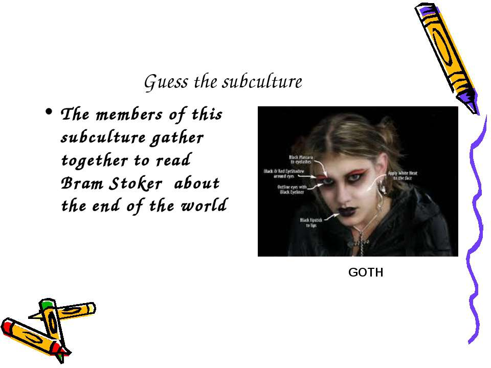 Guess the subculture The members of this subculture gather together to read B...